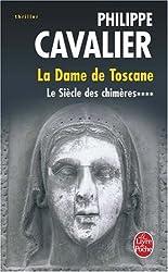 Le Siècle des chimères, Tome 4 : La dame de Toscane