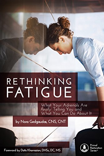 RETHINKING FATIGUE: What Your Adrenals Are Really Telling You And What You Can Do About It (English Edition)