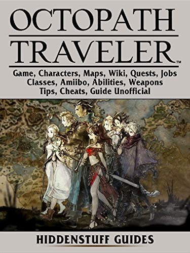Octopath Traveler Game, Characters, Maps, Wiki, Quests, Jobs, Classes,