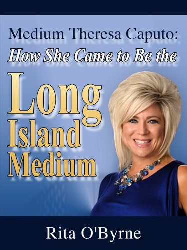Medium Theresa Caputo: How She Came to Be the Long Island Medium (English Edition)