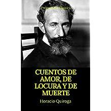 Cuentos de amor, de locura y de muerte (Prometheus Classics) (Spanish Edition)