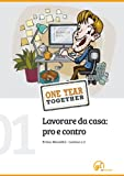 One Year Together - Lavorare da casa: pro e contro