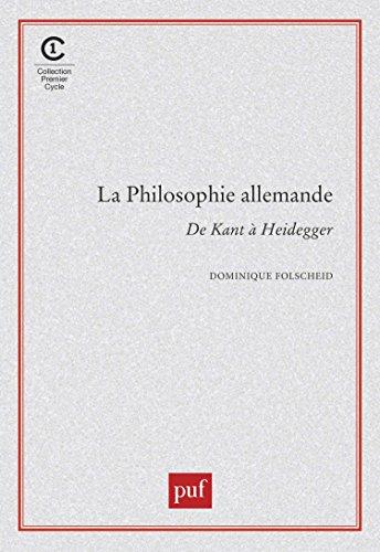 La Philosophie allemande : De Kant à Heidegger