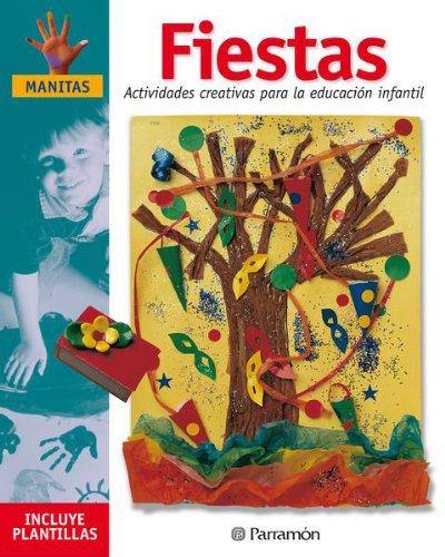 FIESTAS ACTIVIDADES CREATIVAS PARA LA EDUCACION INFANTIL (Manitas) por Mònica Martí