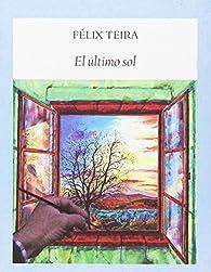 El último sol par Félix Teira