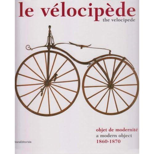 Le vélocipède : Objet de modernité 1860-1870, édition bilingue français-anglais