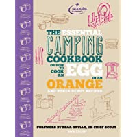 The Essential Camping Cookbook: Or How to Cook an Egg in An Orange and Other Scout Recipes 2