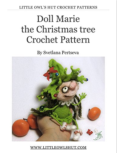 Doll Marie the Christmas tree Crochet Pattern Amigurumi (LittleOwlsHut) (English Edition) -