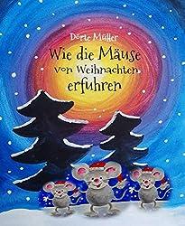 Wie die Mäuse von Weihnachten erfuhren: Weihnachtliche Kurzgeschichten (German Edition)