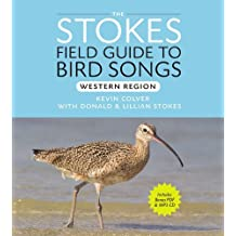 Stokes Field Guide to Bird Songs: Western Region by Donald Stokes (2010-11-30)