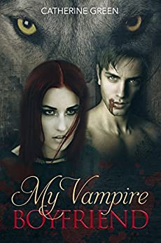 My Vampire Boyfriend: A Redcliffe Short Story Anthology by [Green, Catherine ]