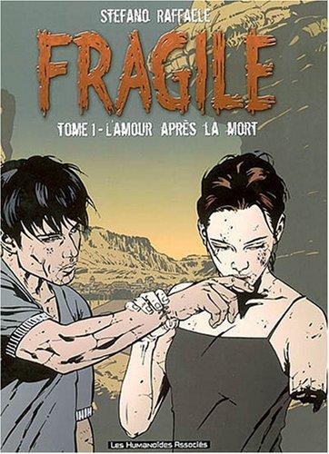 Fragile, tome 1