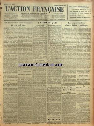 ACTION FRANCAISE (L') [No 23] du 23/01/1927 - DES CANONS DES MUNITIONS - ON REDEMANDE UNE MONNAIE QUI EN SOIT UNE PAR JACQUES BAINVILLE - OU SONT LES MENTEURS PAR G. LARPENT - LA POLITIQUE - I - VERS LES PROGRES - II - LES INCORRIGIBLES - III - HUMANITAIRE ET SANS PITIE - IV - ENCOURAGEMENTS PAR CHARLES MAURRAS - ECHOS - LES REPERCUSSIONS D'UN INDEX POLITIQUE PAR LEON DAUDET - LE QUATRIEME ANNIVERSAIRE - A MARIUS PLATEAU HEROS ET MARTYR - LA MESSE DE SAINT-PIERRE DU GROS-CAILLOU - LA FIDELITE F
