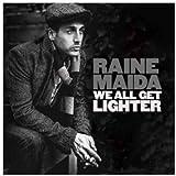 Songtexte von Raine Maida - We All Get Lighter