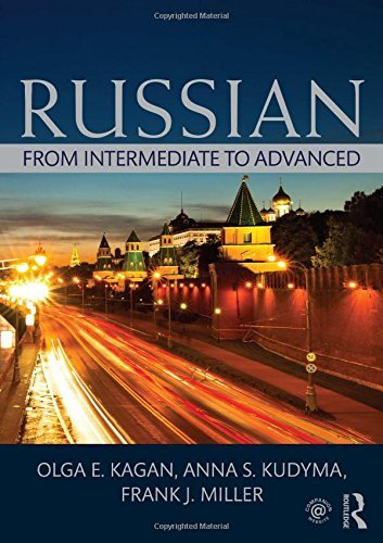 Russian: From Intermediate to Advanced: Written by Olga E. Kagan, 2014 Edition, (Pap/Psc Bl) Publisher: Routledge [Paperback]
