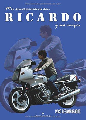 Mis conversaciones con Ricardo y sus amigos por Francisco Desamparados Tomás