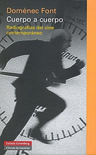 Cuerpo a cuerpo: Radiografías del cine contemporáneo (Ensayo) por Domènec Font