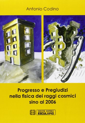 progresso-e-pregiudizi-nella-fisica-dei-raggi-cosmici-sino-al-2006