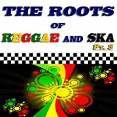 The Roots of Reggae and Ska, Pt. 3