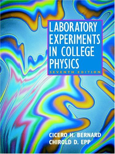 Laboratory Experiments in College Physics: Seventh Edition