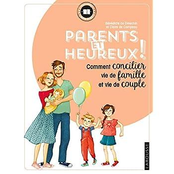 Parents et heureux !: Comment concilier vie de famille et vie de couple.