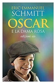 Oscar e la dama rosa di [Schmitt, Eric-Emmanuel]
