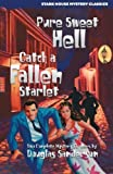 Pure Sweet Hell / Catch a Fallen Starlet (Stark House Mystery Classics) by Douglas Sanderson (2004-09-30)