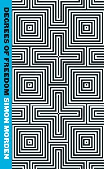 Degrees Of Freedom: Metrozone Book 3 (Samuil Petrovitch Novels) by [Morden, Simon]