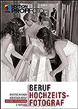 Beruf Hochzeitsfotograf: Einstieg in einen kreativen Beruf (mitp Edition ProfiFoto)