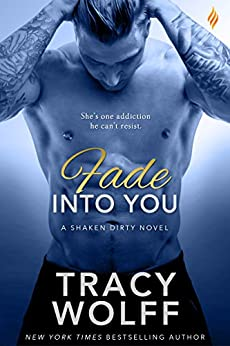 Fade Into You (Shaken Dirty) by [Wolff, Tracy]