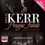 Prague Fatale: A Bernie Gunther Mystery, Book 8