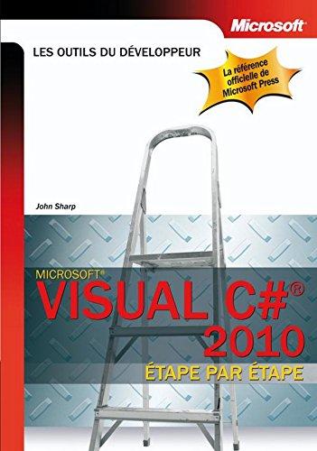 Visual C# 2010 étape par étape (Les outils du développeur)