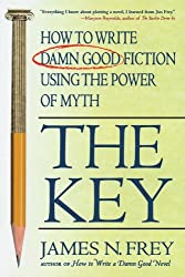 The Key: How to Write Damn Good Fiction Using the Power of Myth by James N. Frey (2002-08-03)