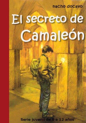 El Secreto de Camaleón. Serie juvenil de 8 a 12 años (Las aventuras de Camaleón nº 1) (Spanish Edition)