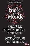 Le Prince de ce Monde: Précis de démonologie occidentale et dictionnaire des démons (JOURDAN (EDITIO)