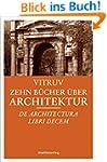 Zehn Bücher über Architektur: Dr arch...