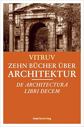 Zehn Bücher über Architektur: Dr architectura libri decem