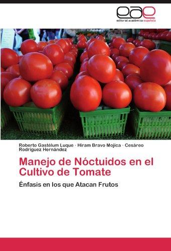 Manejo de Nóctuidos en el Cultivo de Tomate por Gastélum Luque Roberto