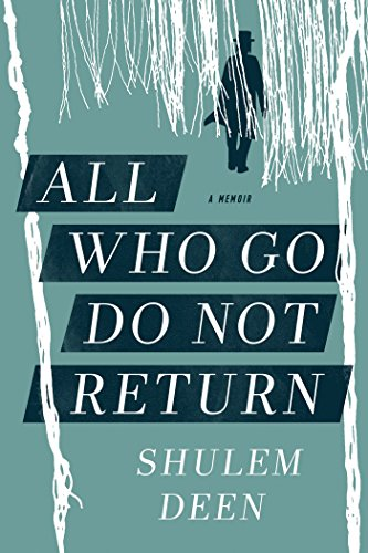 All Who Go Do Not Return: A Memoir (English Edition)