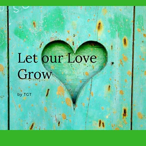 Let our Love Grow [Explicit] (Remix)