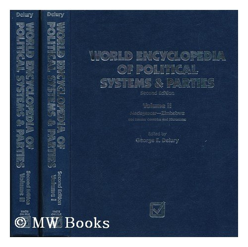 World Encyclopedia of Political Systems and Parties (VOL I : AFGHANISTAN-LUXEMBOURG)