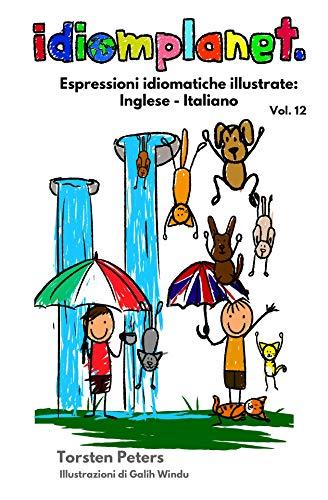 idiomplanet - Espressioni idiomatiche illustrate: Inglese - Italiano
