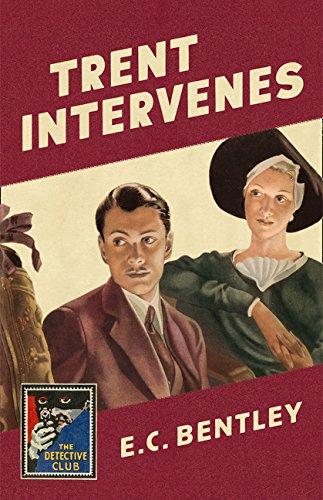Trent Intervenes (Detective Club Crime Classics)