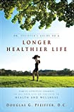 Longer Healthier Life: Simple Lifestyle Changes To Set Your Life On The Path To Health And Wellness (English Edition)