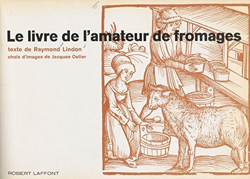 Le livre de l'amateur de fromages par Raymond Lindon