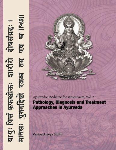 Ayurvedic Medicine for Westerners: Pathology & Diagnosis in Ayurveda (Volume 2) by Vaidya Atreya Smith (2014-08-22)