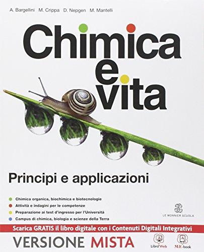 Chimica e vita. Applicazioni e principi. Con e-book. Con espansione online. Per i Licei e gli Ist. magistrali