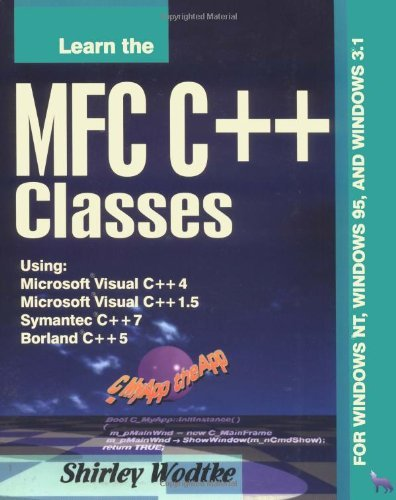 Learn the MFC C++ Classes by Shirley Wodtke (1997-04-06)