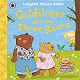 Goldilocks and the Three Bears: Ladybird First Favourite Tales by Nicola Baxter (2011-11-03)