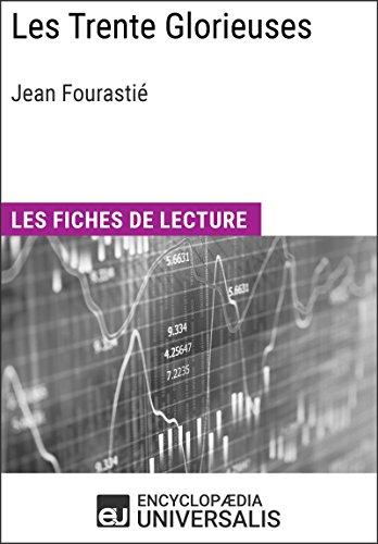 Les Trente Glorieuses de Jean Fourastié: Les Fiches de lecture d'Universalis
